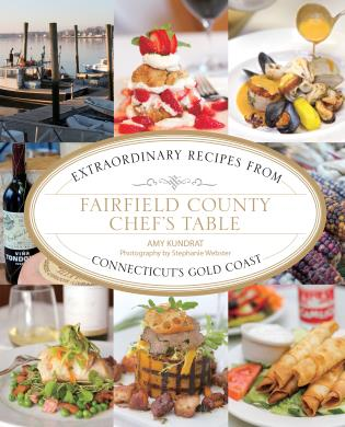 Cover image for the book Fairfield County Chef's Table: Extraordinary Recipes From Connecticut's Gold Coast, First Edition