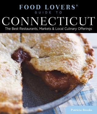 Cover image for the book Food Lovers' Guide to® Connecticut: The Best Restaurants, Markets & Local Culinary Offerings, Fourth Edition