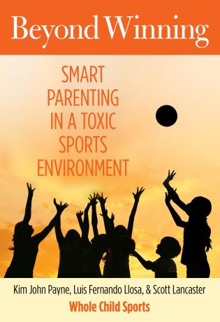 Cover image for the book Beyond Winning: Smart Parenting In A Toxic Sports Environment