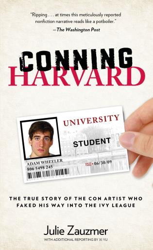 Cover image for the book Conning Harvard: The True Story Of The Con Artist Who Faked His Way Into The Ivy League