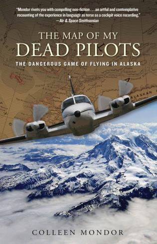 Cover image for the book Map of My Dead Pilots: The Dangerous Game Of Flying In Alaska