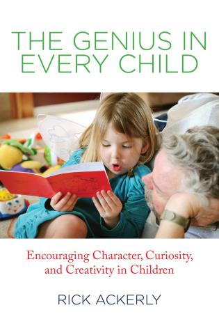Cover image for the book Genius in Every Child: Encouraging Character, Curiosity, and Creativity in Children