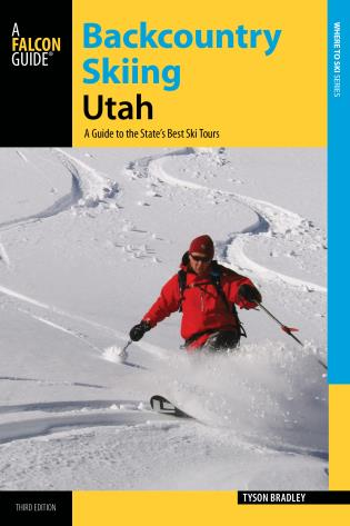 Cover image for the book Backcountry Skiing Utah: A Guide to the State's Best Ski Tours, Third Edition