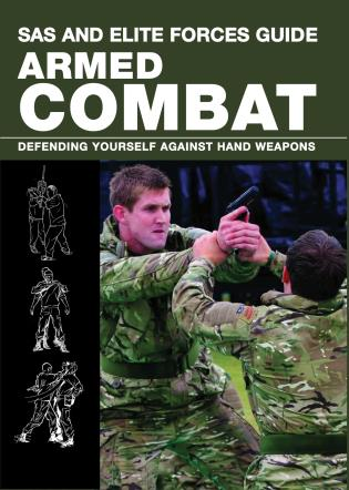 Cover image for the book SAS and Elite Forces Guide Armed Combat: Fighting With Weapons In Everyday Situations, First Edition