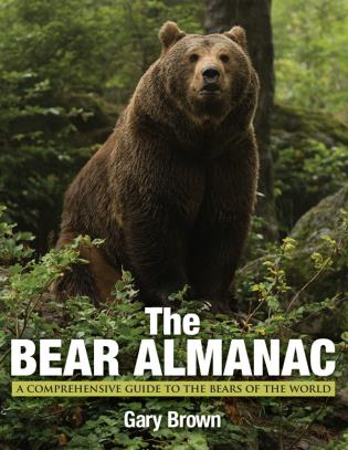 Cover image for the book Bear Almanac: A Comprehensive Guide To The Bears Of The World, Second Edition