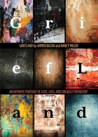Cover image for the book Griefland: An Intimate Portrait of Love, Loss, and Unlikely Friendship