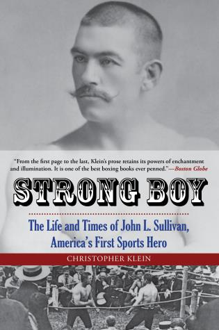 Cover image for the book Strong Boy: The Life and Times of John L. Sullivan, America's First Sports Hero