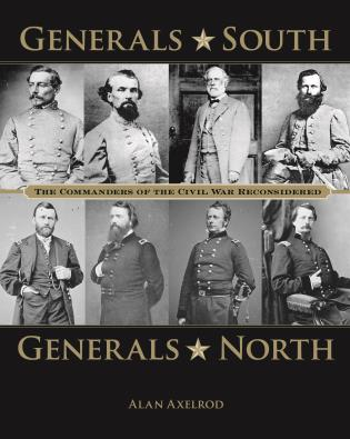 Cover image for the book Generals South, Generals North: The Commanders of the Civil War Reconsidered