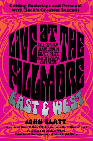 Cover image for the book Live at the Fillmore East and West: Getting Backstage and Personal with Rock's Greatest Legends