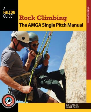Cover image for the book Rock Climbing: The AMGA Single Pitch Manual, First Edition