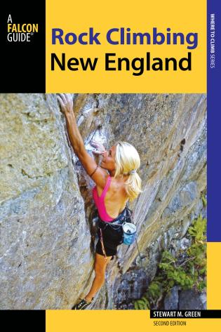 Cover image for the book Rock Climbing New England: A Guide to More Than 900 Routes, Second Edition