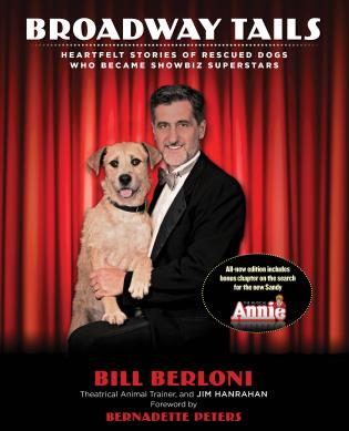 Cover image for the book Broadway Tails: Heartfelt Stories of Rescued Dogs Who Became Showbiz Superstars