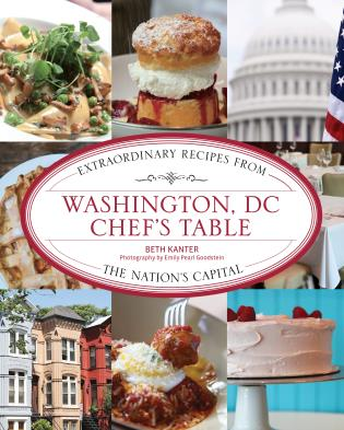 Cover image for the book Washington, DC Chef's Table: Extraordinary Recipes from the Nation's Capital, First Edition
