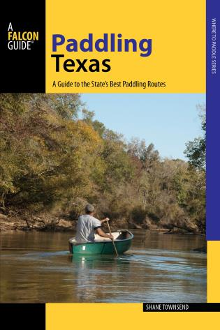 Cover image for the book Paddling Texas: A Guide to the State's Best Paddling Routes, 1st Edition