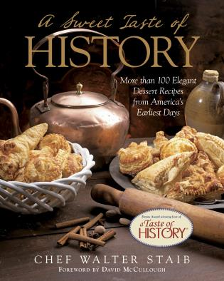 Cover image for the book Sweet Taste of History: More Than 100 Elegant Dessert Recipes From America'S Earliest Days
