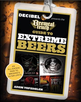 Cover image for the book Brewtal Truth Guide to Extreme Beers: An All-Excess Pass To Brewing'S Outer Limits, First Edition