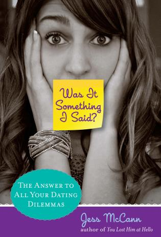 Cover image for the book Was It Something I Said?: The Answer To All Your Dating Dilemmas
