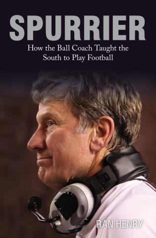 Cover image for the book Spurrier: How The Ball Coach Taught the South to Play Football