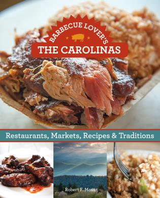 Cover image for the book Barbecue Lover's the Carolinas: Restaurants, Markets, Recipes & Traditions
