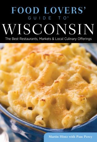 Food lovers guide to wisconsin by martin hintz globe pequot an food lovers guide to wisconsin forumfinder Images