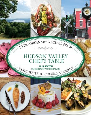 Cover image for the book Hudson Valley Chef's Table: Extraordinary Recipes From Westchester to Columbia County