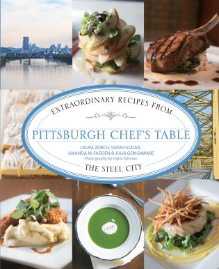 Cover image for the book Pittsburgh Chef's Table: Extraordinary Recipes From The Steel City, First Edition