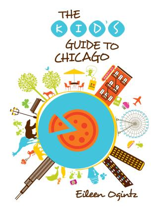Cover image for the book Kid's Guide to Chicago, First Edition