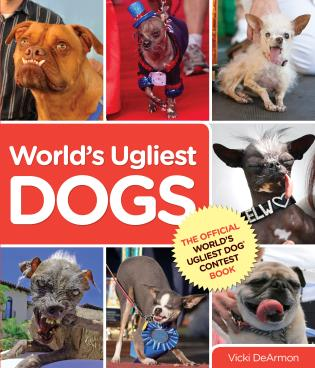 Cover image for the book World's Ugliest Dogs, First Edition