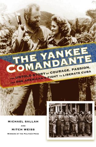 Cover image for the book The Yankee Comandante: The Untold Story of Courage, Passion, and One American's Fight to Liberate Cuba