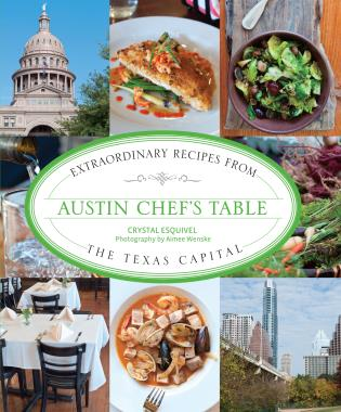 Cover image for the book Austin Chef's Table: Extraordinary Recipes From The Texas Capital