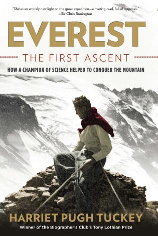 Cover image for the book Everest - The First Ascent: How a Champion of Science Helped to Conquer the Mountain, First Edition