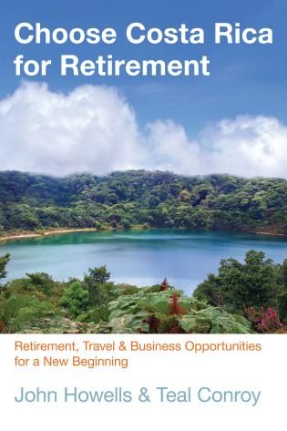 Cover image for the book Choose Costa Rica for Retirement: Retirement, Travel & Business Opportunities for a New Beginning, Tenth Edition