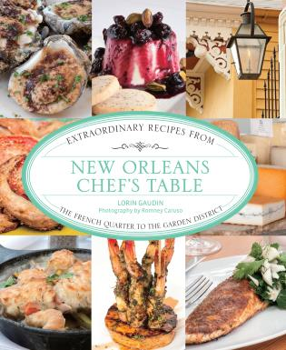 Cover image for the book New Orleans Chef's Table: Extraordinary Recipes from the French Quarter to the Garden District, First Edition
