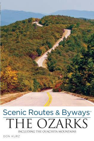 Cover image for the book Scenic Routes & Byways the Ozarks: Including the Ouachita Mountains, Third Edition
