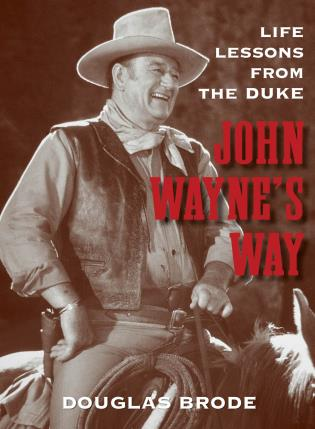 Cover image for the book John Wayne's Way: Life Lessons from the Duke