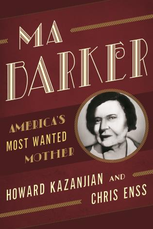 Cover image for the book Ma Barker: America's Most Wanted Mother