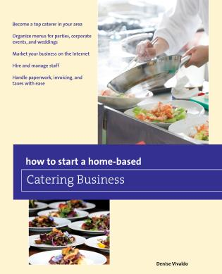 Cover image for the book How to Start a Home-based Catering Business, Seventh Edition