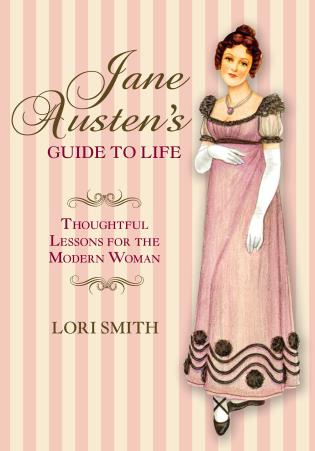 Cover image for the book Jane Austen's Guide to Life: Thoughtful Lessons For The Modern Woman
