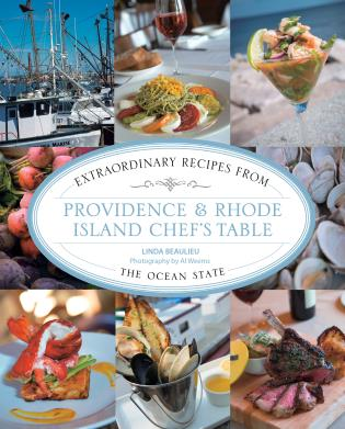 Cover image for the book Providence & Rhode Island Chef's Table: Extraordinary Recipes From The Ocean State, First Edition