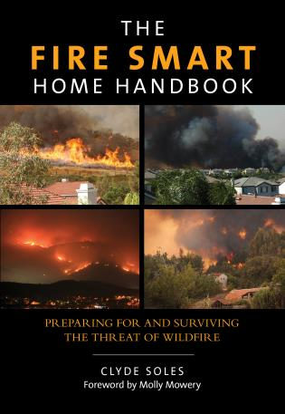 Cover image for the book Fire Smart Home Handbook: Preparing For And Surviving The Threat Of Wildfire