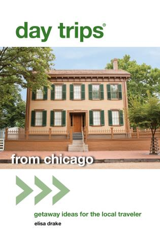 Cover image for the book Day Trips® from Chicago: Getaway Ideas For The Local Traveler, Second Edition