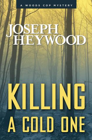 Cover image for the book Killing a Cold One: A Woods Cop Mystery