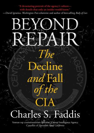Cover image for the book Beyond Repair: The Decline and Fall of the CIA