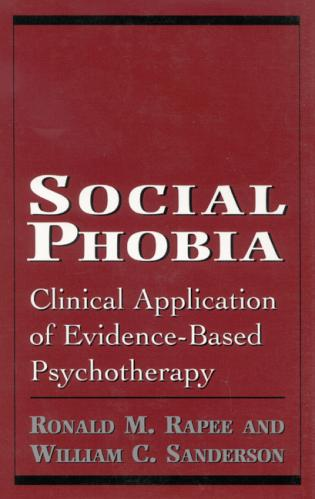 Cover image for the book Social Phobia: Clinical Application of Evidence-Based Psychotherapy