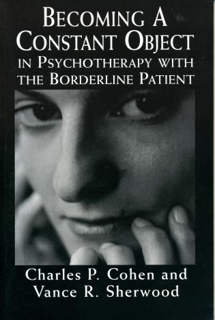 Cover image for the book Becoming a Constant Object in Psychotherapy with the Borderline Patient