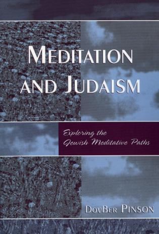 Cover image for the book Meditation and Judaism: Exploring the Jewish Meditative Paths