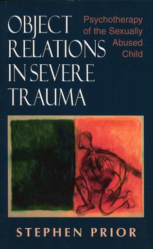Cover image for the book Object Relations in Severe Trauma: Psychotherapy of the Sexually Abused Child