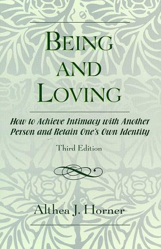 Cover image for the book Being and Loving: How to Achieve Intimacy with Another Person and Retain One's Own Identity, 3rd Edition