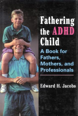 Cover image for the book Fathering the ADHD Child: A Book for Fathers, Mothers, and Professionals