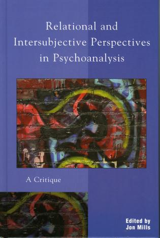 Cover image for the book Relational and Intersubjective Perspectives in Psychoanalysis: A Critique